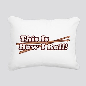 How I (Drum) Roll Rectangular Canvas Pillow