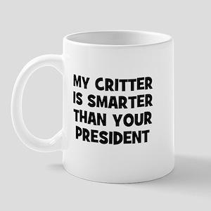 My Critter Is Smarter Than Yo Mug