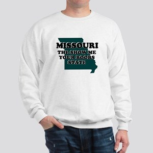 MISSOURI FUNNY STATE SHIRTS I Sweatshirt