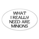 What Minions Sticker (Oval)