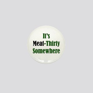 Meat-Thirty Mini Button