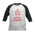 Keep Calm Define Naughty Kids Baseball Jersey