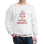 Keep Calm Define Naughty Sweatshirt