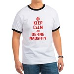 Keep Calm Define Naughty Ringer T