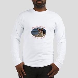 Beach Patrol with Attitude Long Sleeve T-Shirt
