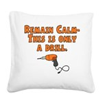 only a drill Square Canvas Pillow