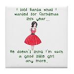 I Told Santa Tile Coaster