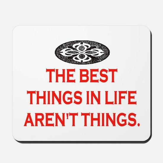 BEST THINGS IN LIFE Mousepad