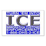 TURN 'EM INTO ICE - Rectangle Sticker