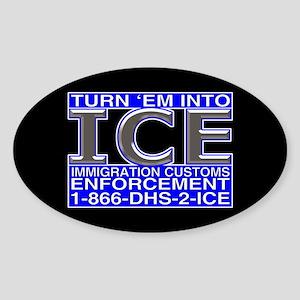 TURN 'EM INTO ICE - Oval Sticker