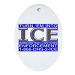 TURN 'EM INTO ICE - Oval Ornament