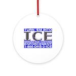 TURN 'EM INTO ICE - Ornament (Round)