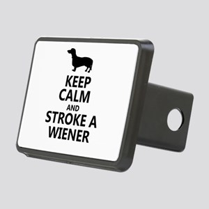 Keep calm and stroke a wiener Rectangular Hitch Co