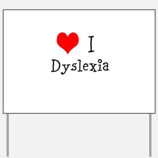 3 I Dyslexia Yard Sign