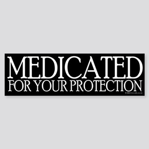 Medicated Bumper Sticker