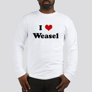 I Love Weasel Long Sleeve T-Shirt