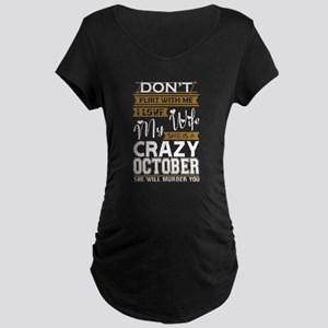 Dont Flirt With Me Love My Wife Maternity T-Shirt