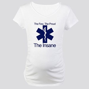 The Few, The Proud, The Insane Maternity T-Shirt