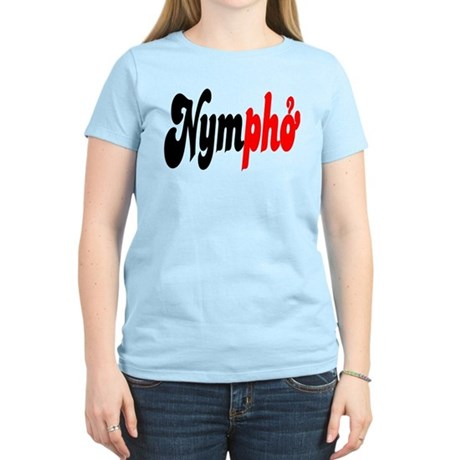 Nympho Women's Light T-Shirt