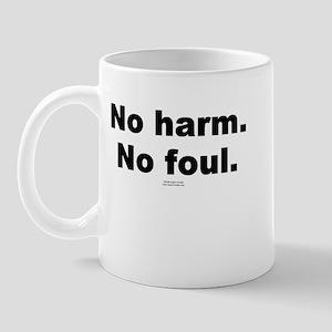 No harm. No foul. -  Mug