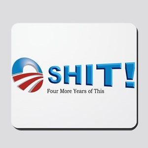 Oh Shit-Four More Years Mousepad