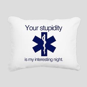 Your Stupidity is my Interesting Night. Rectangula