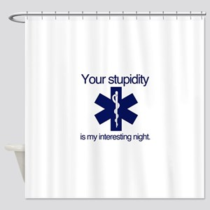 Your Stupidity is my Interesting Night. Shower Cur