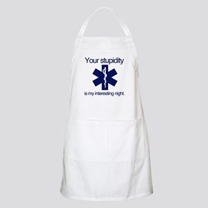 Your Stupidity is my Interesting Night. Apron