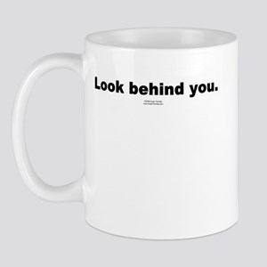 Look behind you -  Mug