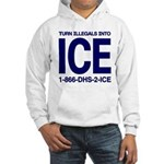 TURN ILLEGALS INTO ICE - Hooded Sweatshirt
