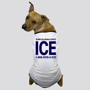 TURN ILLEGALS INTO ICE - Dog T-Shirt