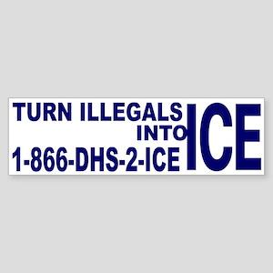TURN ILLEGALS INTO ICE - Bumper Sticker