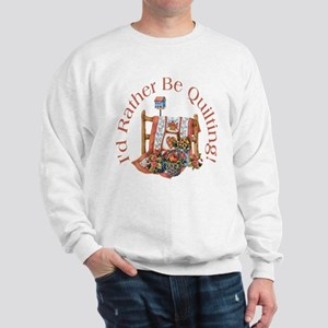 Rather Be Quilting Sweatshirt