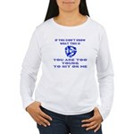 Too young for me... Women's Long Sleeve T-Shirt