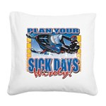 Plan Your Sick Days Wisely Square Canvas Pillow