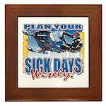 Plan Your Sick Days Wisely Framed Tile
