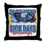 Plan Your Sick Days Wisely Throw Pillow