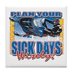 Plan Your Sick Days Wisely Tile Coaster