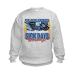 Plan Your Sick Days Wisely Kids Sweatshirt
