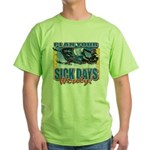 Plan Your Sick Days Wisely Green T-Shirt