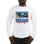 Plan Your Sick Days Wisely Long Sleeve T-Shirt