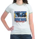 Plan Your Sick Days Wisely Jr. Ringer T-Shirt