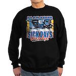 Plan Your Sick Days Wisely Sweatshirt (dark)