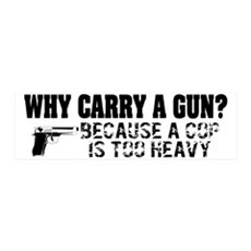 Why Carry A Gun? Wall Decal