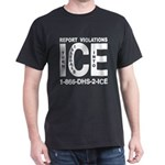 REPORT VIOLATIONS TO ICE -  Black T-Shirt