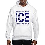 REPORT VIOLATIONS TO ICE - Hooded Sweatshirt