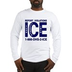 REPORT VIOLATIONS TO ICE - Long Sleeve T-Shirt