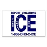 REPORT VIOLATIONS TO ICE - Rectangle Sticker