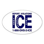 REPORT VIOLATIONS TO ICE - Oval Sticker