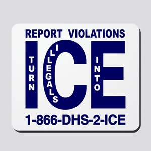 REPORT VIOLATIONS TO ICE -  Mousepad